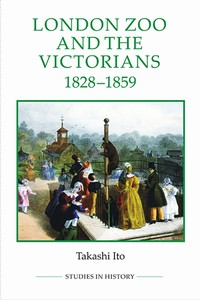 Studies in History - London Zoo and the Victorians