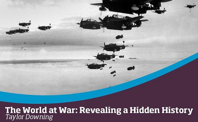 The World at War: Revealing a Hidden History