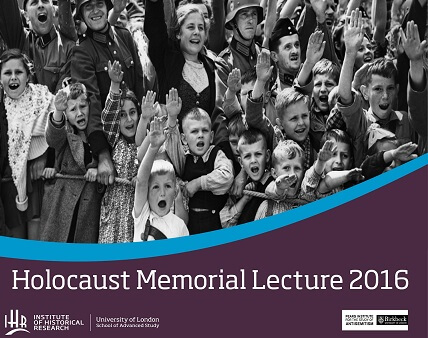 Holocaust Memorial Lecture 2016: Antisemitism, 'Volksgemeinschaft' and Violence: Inclusion and Exclusion in Nazi Germany