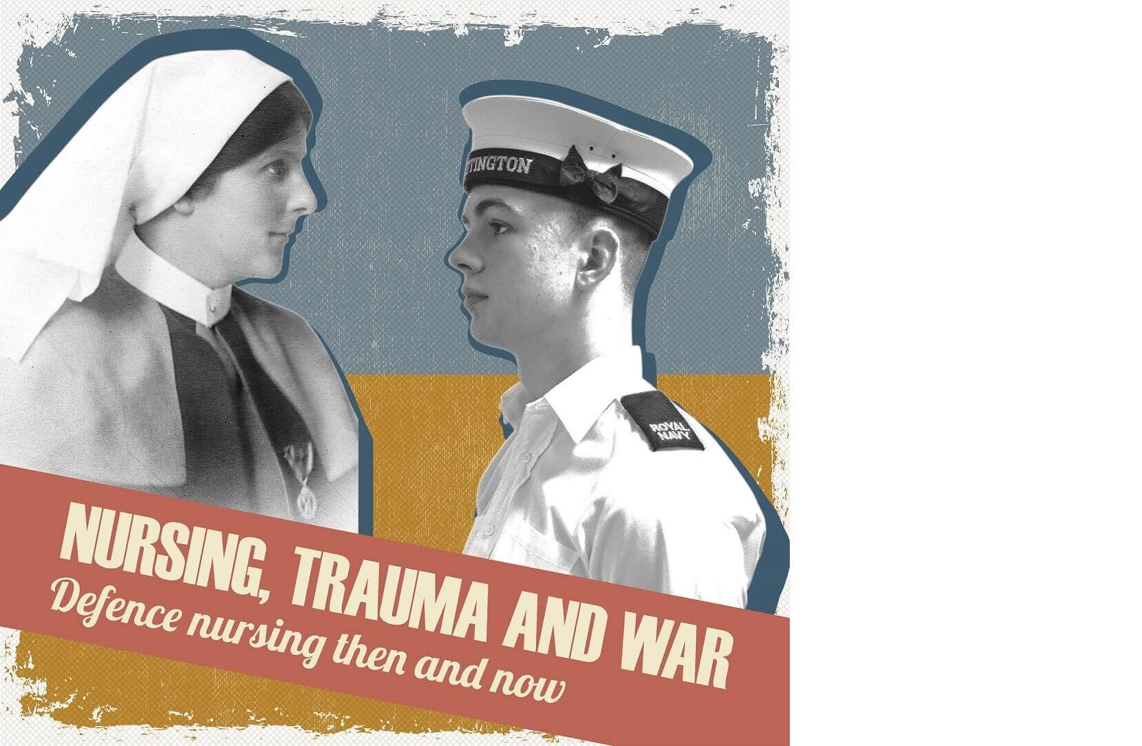 For Queen and Country: Defence Nursing Then & Now