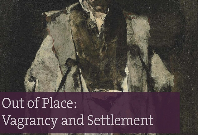 Out of Place: Vagrancy and Settlement