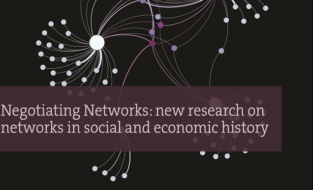 Negotiating Networks: new research on networks in social and economic history