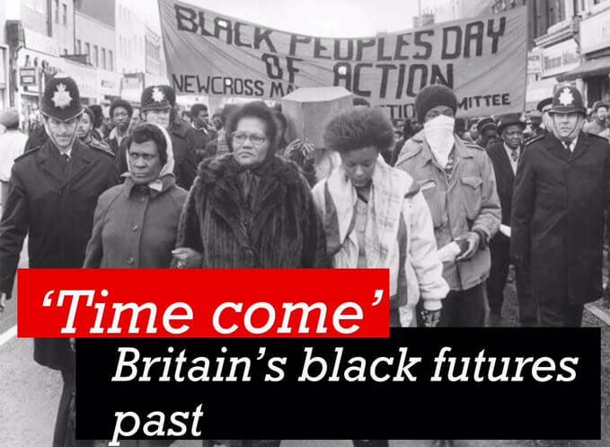 Time Come: Britain's black futures past