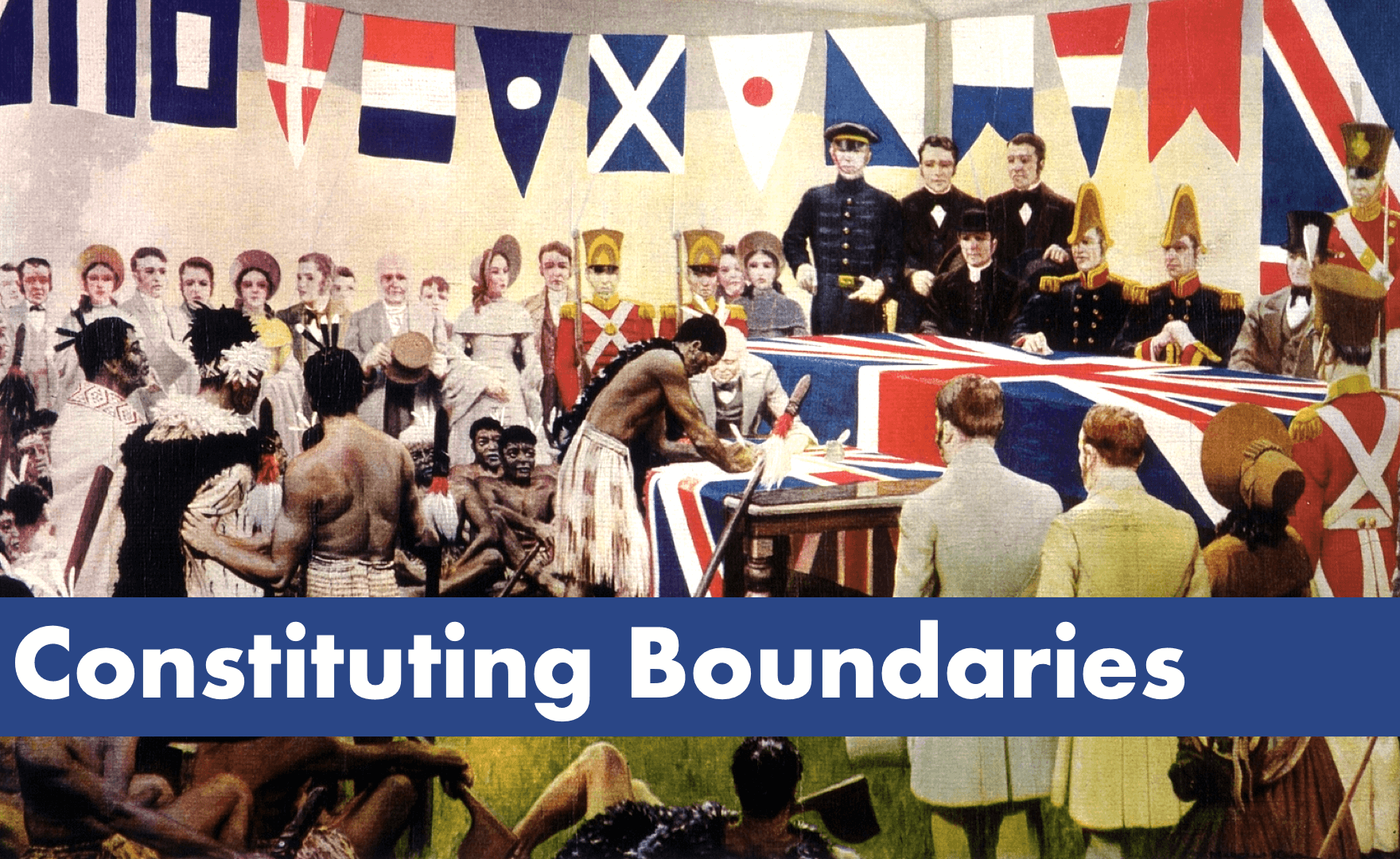 Constituting Boundaries: Identities, Polities, and Colonial and Postcolonial Constitution-Making, 1776-2019