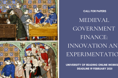 Medieval Finance Workshop - Medieval Government: Innovation and Experimentation - deadline 19 February 2021