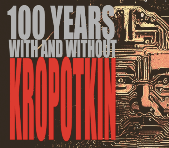 1921-2021: 100 years with and without Kropotkin - deadline 31 May 2021