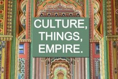 Culture, Things, and Empire: Virtual Seminar Series Two Registration Open