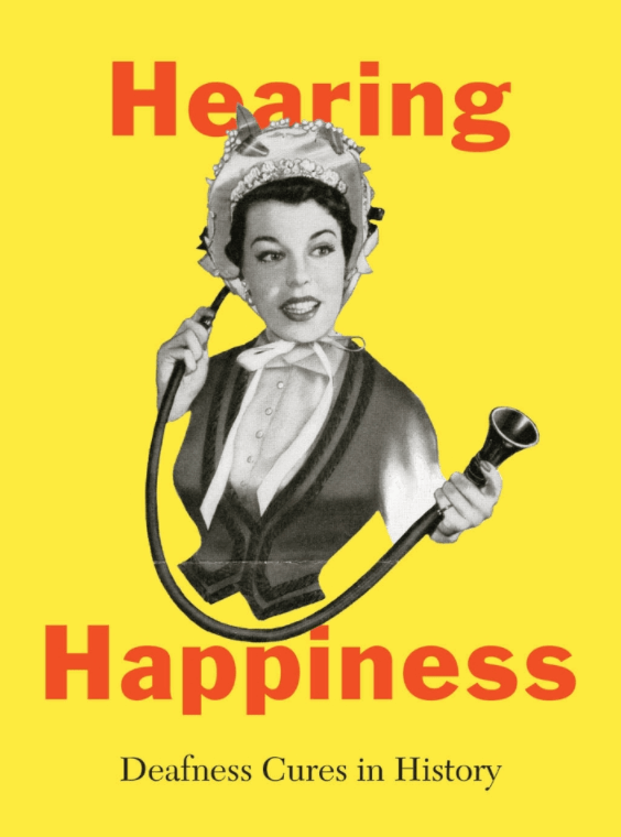 Hearing Happiness: Deafness Cures in History