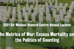 Sir Michael Howard Annual Lecture: The metrics of war: Excess mortality and the politics of counting