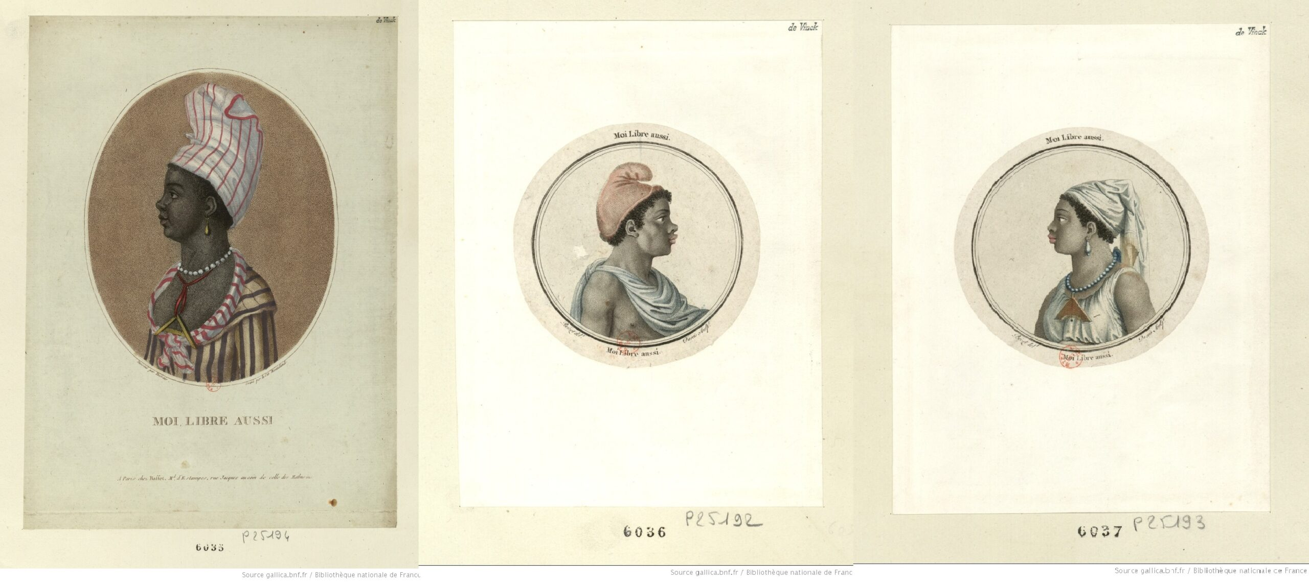 Three portraits of black people in late eighteenth-century dress with the caption 'Moi, Libre Aussi'.